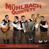 Und dann erklingen wieder unsre Lieder by Mühlbach Quintett