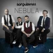 Sorgulamaz by Nebula