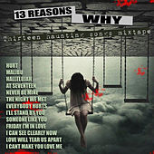 13 Reasons Why - Thirteen Haunting Songs Mixtape de Various Artists