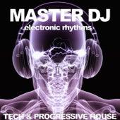 Master DJ (Tech & Progressive House) by Various Artists
