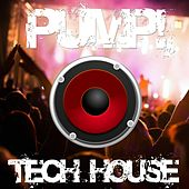 Pump! (Tech House Compilation) by Various Artists