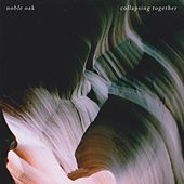 Collapsing Together by Noble Oak