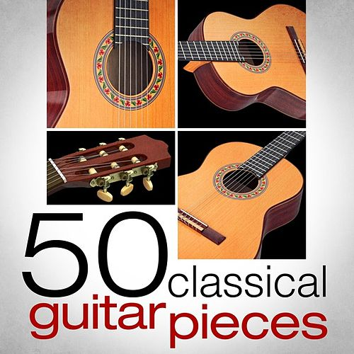 50 Classical Guitar Pieces by Various Artists