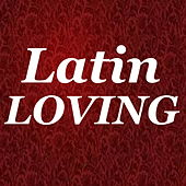 Latin Loving by Various Artists