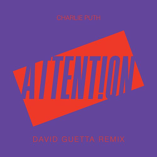 Attention (David Guetta Remix) by Charlie Puth