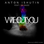 Without You by Anton Ishutin
