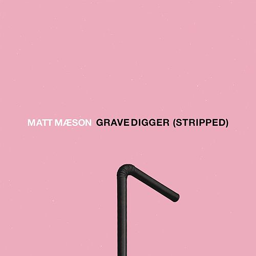 Grave Digger (Stripped) by Matt Maeson