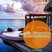 Bar Grooves International, Vol. 2 (Smooth Electronic Tunes For Background In Cafe, Bar, Restaurant And Hotel) de Various Artists