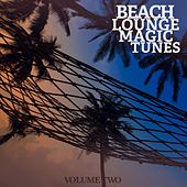 Beach Lounge Magic Tunes, Vol. 2 (A Perfect Mix Of Downbeat & Lounge Tunes For Bars And Lounge) by Various Artists