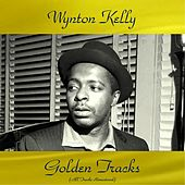 Wynton Kelly Golden Tracks (All Tracks Remastered) de Wynton Kelly