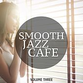 Smooth Jazz Cafe, Vol. 3 (30 Electronic Jazz Masterpieces For Background In Restaurant And Cafe) by Various Artists