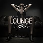 Lounge Affair, Vol. 1 by Various Artists