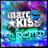 So Excited (The Remixes) by Marc Kiss