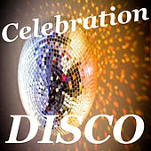 Celebration Disco by Various Artists