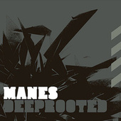 Deeprooted by Manes