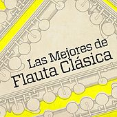 Las Mejores de Flauta Clásica de Various Artists