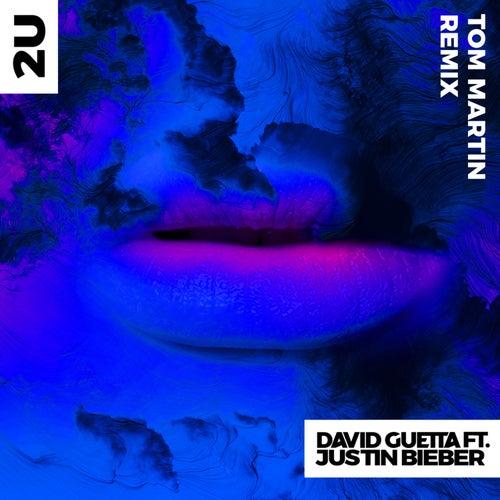 2U (feat. Justin Bieber) (Tom Martin Remix) de David Guetta