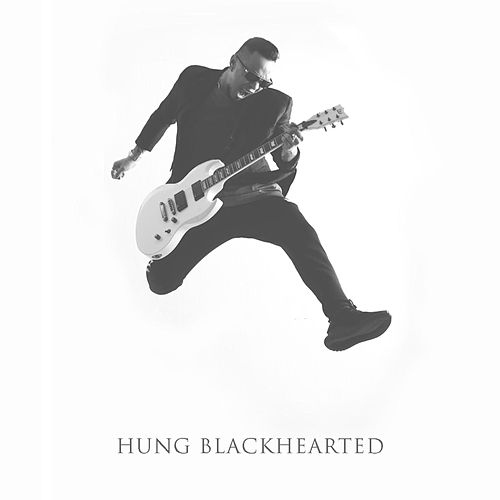 Hung Blackhearted by Hung Blackhearted