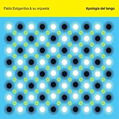 Apología del Tango by Pablo Estigarribia y Su Orquesta