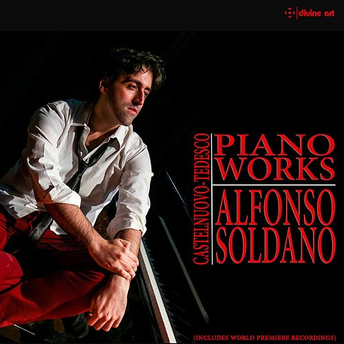 Castelnuovo-Tedesco: Piano Works by Alfonso Soldano