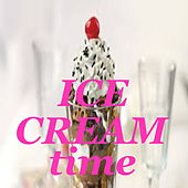 Ice Cream Time by Various Artists