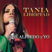 José Alfredo y Yo de Tania Libertad