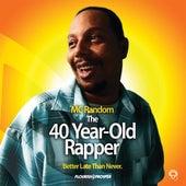The 40 Year Old Rapper de MC Random
