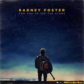 For You to See the Stars von Radney Foster