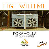 High With Me (Remixes) de Kokaholla