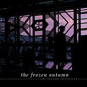 The Fellow Traveller by The Frozen Autumn