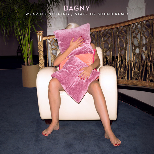 Wearing Nothing (State of Sound Remix) by Dagny