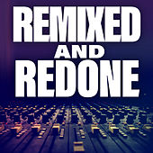 Remixed And Redone by Various Artists