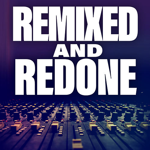 Remixed And Redone von Various Artists