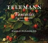 Telemann: Fantasias for Viola da gamba de Paolo Pandolfo
