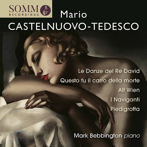 Castelnuovo-Tedesco: Piano Works by Mark Bebbington