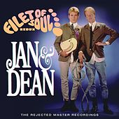 Filet Of Soul Redux: The Rejected Master Recordings de Jan & Dean