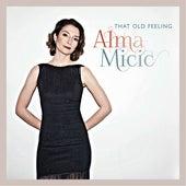 That Old Feeling by Alma Mićić