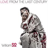 Love From The Last Century by William So