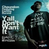 Yall Don't Want It (feat. Carlitta Durand) by Chaundon