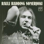 Muista Hyviä Aikoja (Muistathan Hyvät Ajat) de Rauli Badding Somerjoki