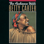 The Audience With Betty Carter (Live) by Betty Carter