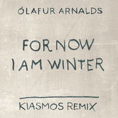 For Now I Am Winter (Kiasmos Remix) de Ólafur Arnalds