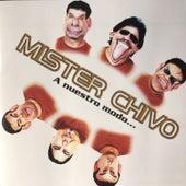 A Nuestro Modo... de Mister Chivo