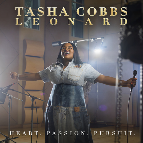 Heart. Passion. Pursuit. by Tasha Cobbs Leonard