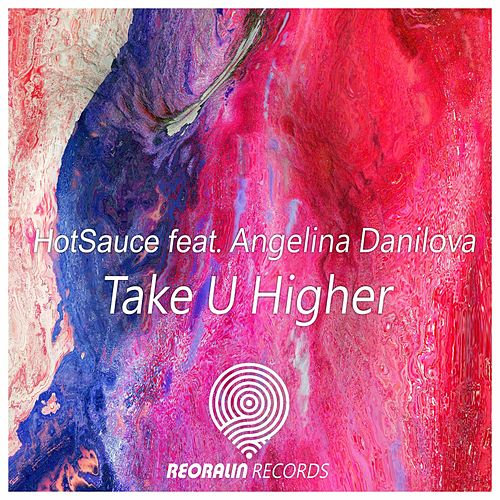 Take U Higher (feat. Angelina Danilova) by Hot Sauce