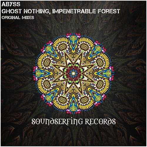 Ghost Nothing / Impenetrable Forest - Single by Abyss