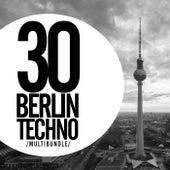 30 Berlin Techno Multibundle - EP by Various Artists