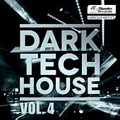 Dark Tech House, Vol. 4 - EP von Various Artists