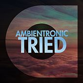 Tried by Ambientronic