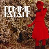 Femme fatale by Femme Fatale